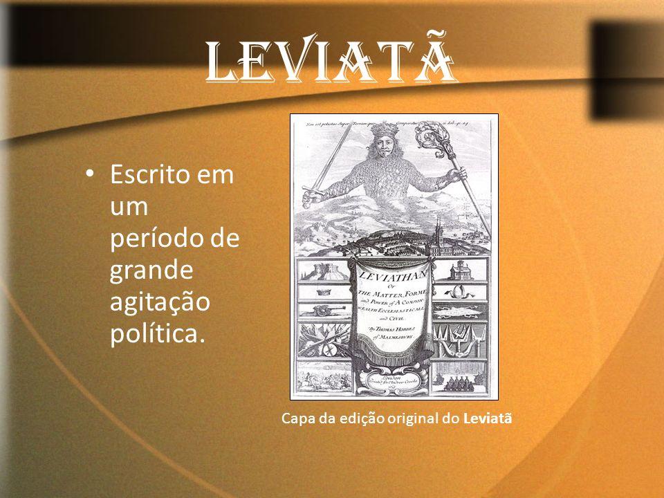 LEVIATÃ Escrito em um período de grande agitação política.