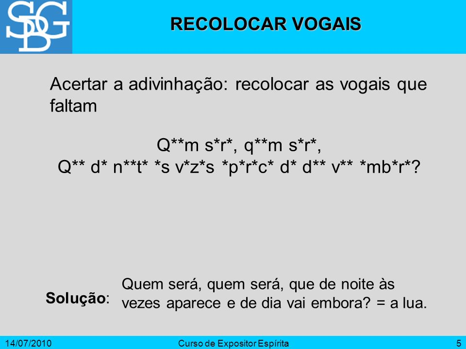 Acertar a adivinhação: recolocar as vogais que faltam