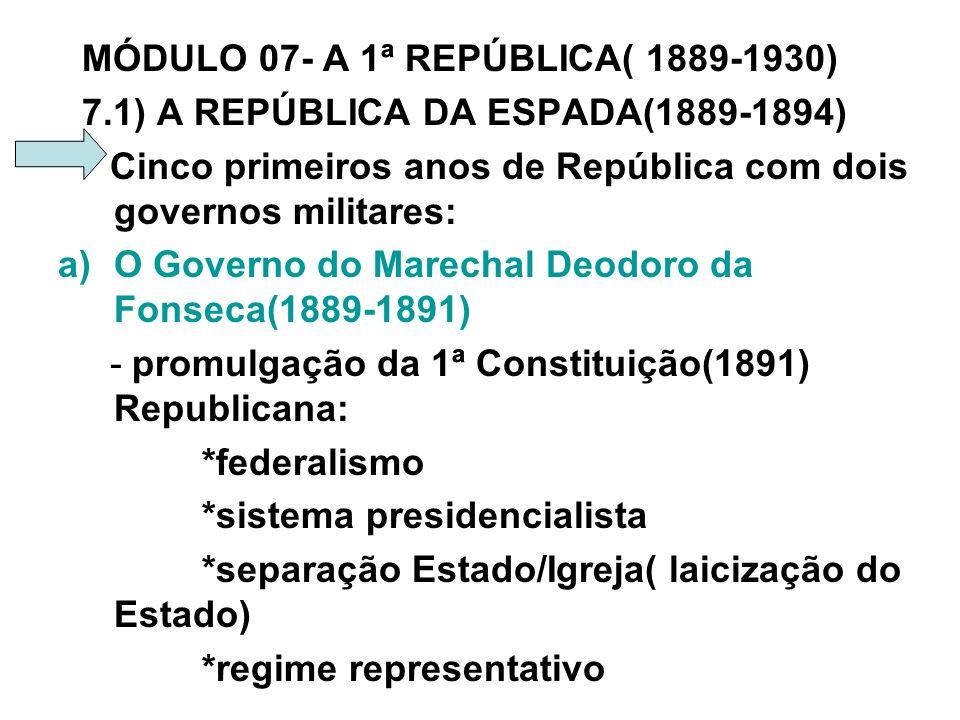 MÓDULO 07- A 1ª REPÚBLICA( 1889-1930)