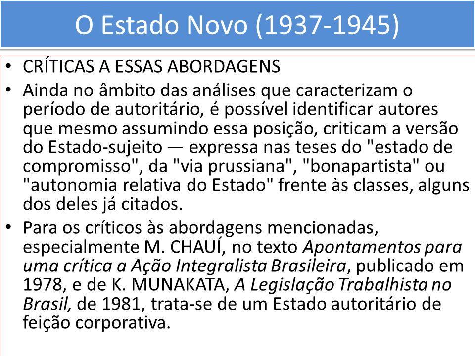 O Estado Novo (1937-1945) CRÍTICAS A ESSAS ABORDAGENS