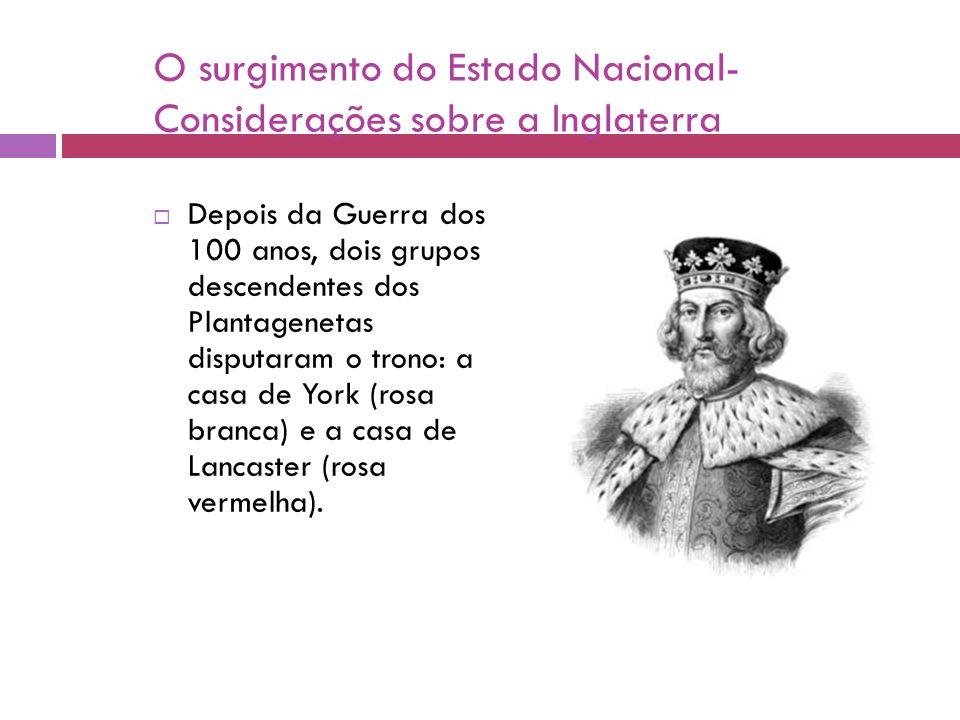 O surgimento do Estado Nacional- Considerações sobre a Inglaterra