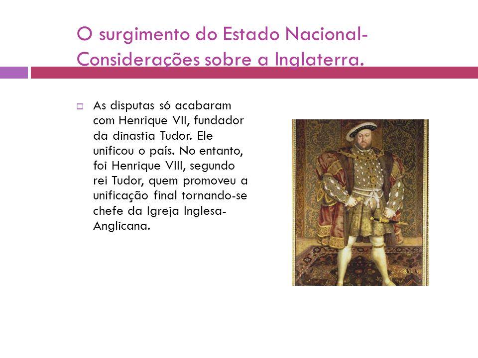 O surgimento do Estado Nacional- Considerações sobre a Inglaterra.