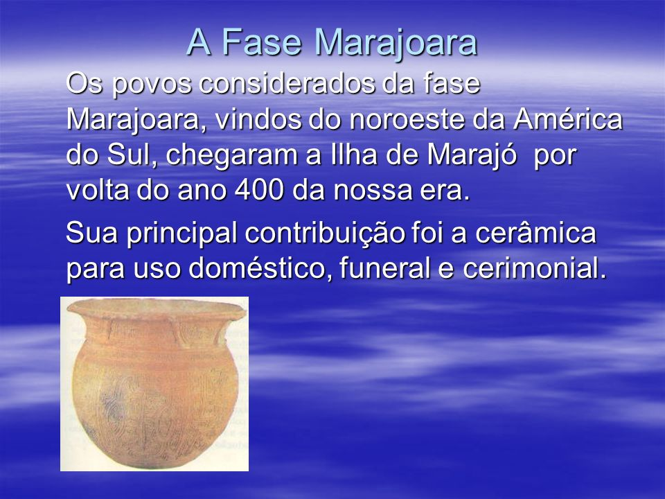 A Fase Marajoara