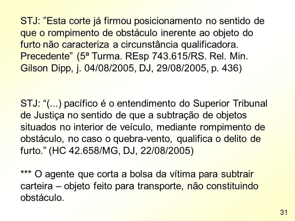 STJ: Esta corte já firmou posicionamento no sentido de que o rompimento de obstáculo inerente ao objeto do furto não caracteriza a circunstância qualificadora. Precedente (5ª Turma. REsp 743.615/RS. Rel. Min. Gilson Dipp, j. 04/08/2005, DJ, 29/08/2005, p. 436)