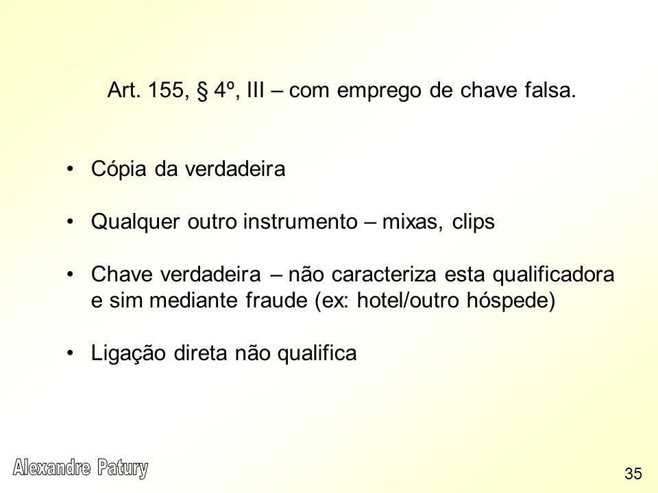 Art. 155, § 4º, III – com emprego de chave falsa.