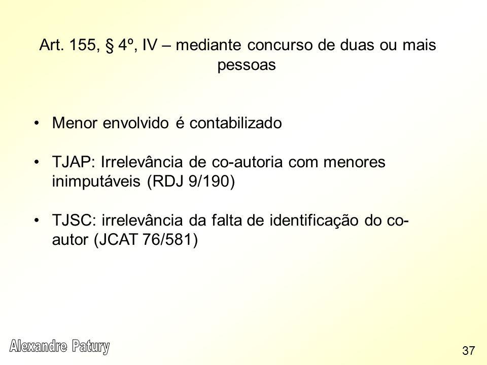 Art. 155, § 4º, IV – mediante concurso de duas ou mais pessoas