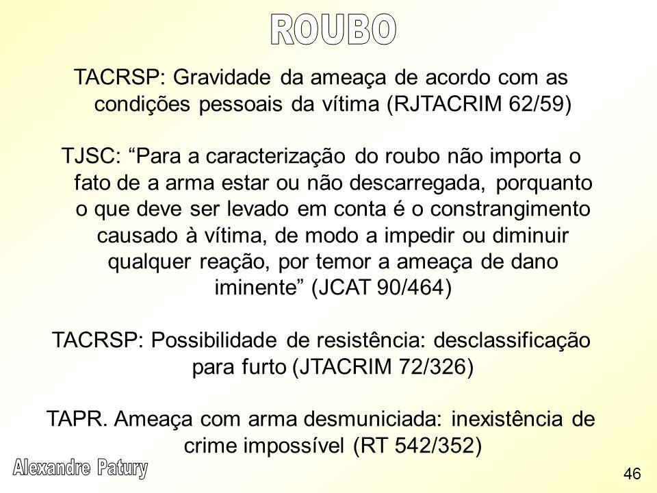 ROUBO TACRSP: Gravidade da ameaça de acordo com as condições pessoais da vítima (RJTACRIM 62/59)