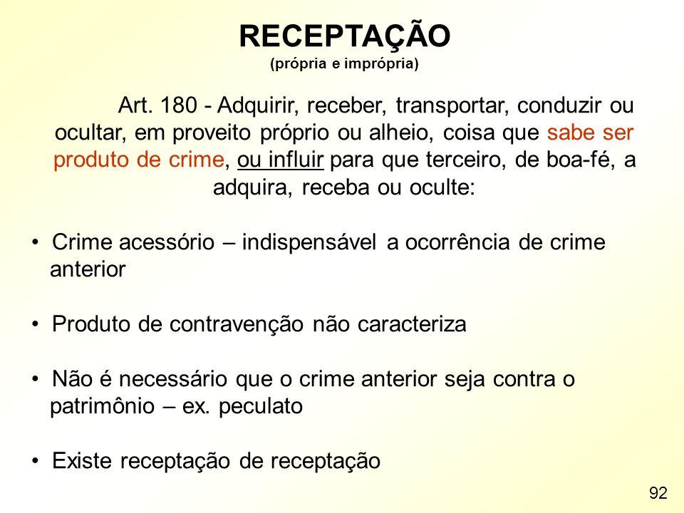 RECEPTAÇÃO Crime acessório – indispensável a ocorrência de crime