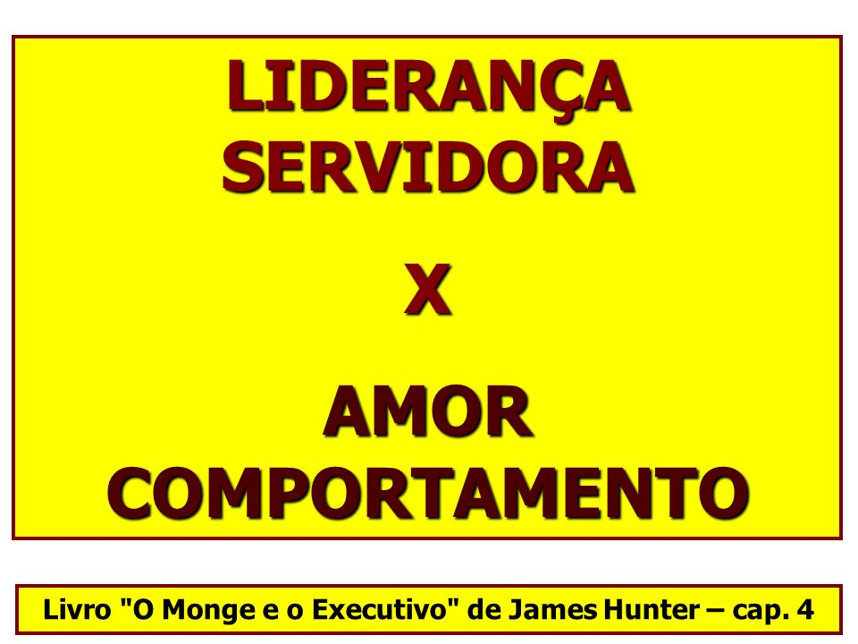Livro O Monge e o Executivo de James Hunter – cap. 4