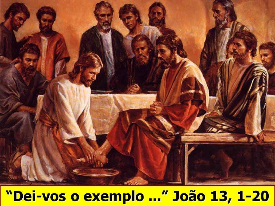 Dei-vos o exemplo ... João 13, 1-20