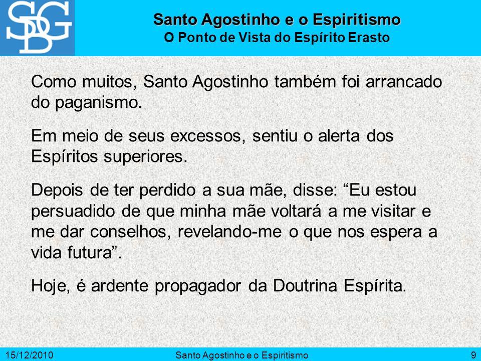 Santo Agostinho e o Espiritismo O Ponto de Vista do Espírito Erasto