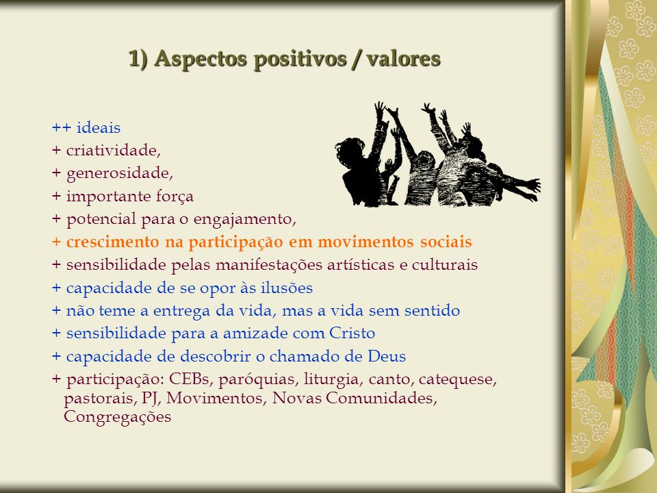 1) Aspectos positivos / valores