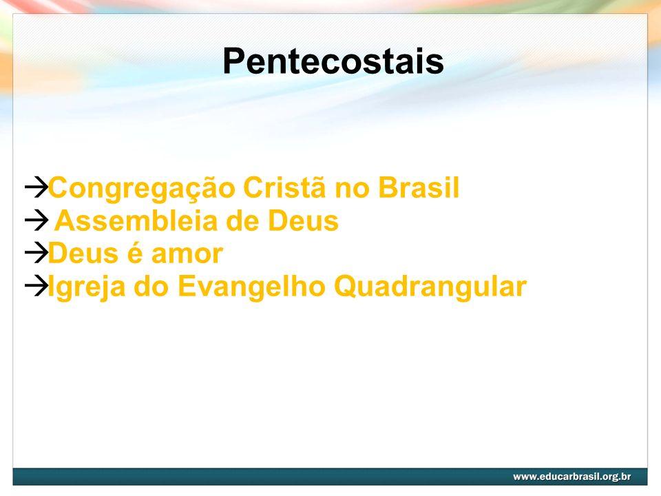 Pentecostais Congregação Cristã no Brasil Assembleia de Deus