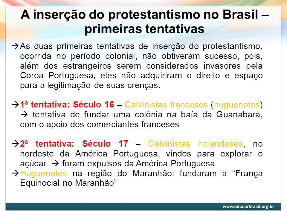 A inserção do protestantismo no Brasil – primeiras tentativas