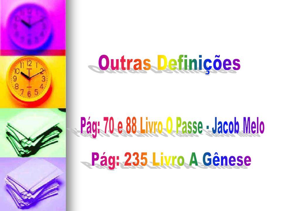 Pág: 70 e 88 Livro O Passe - Jacob Melo