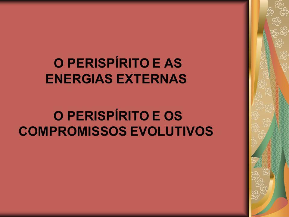 O PERISPÍRITO E AS ENERGIAS EXTERNAS