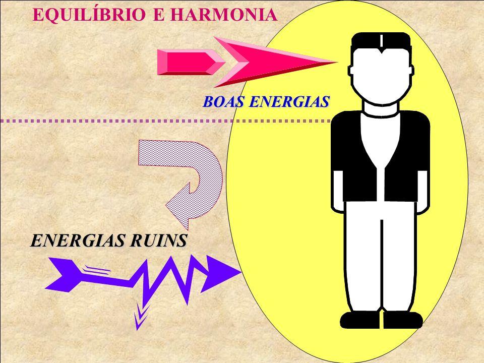 EQUILÍBRIO E HARMONIA ENERGIAS RUINS