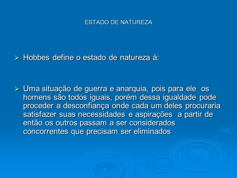Hobbes define o estado de natureza à: