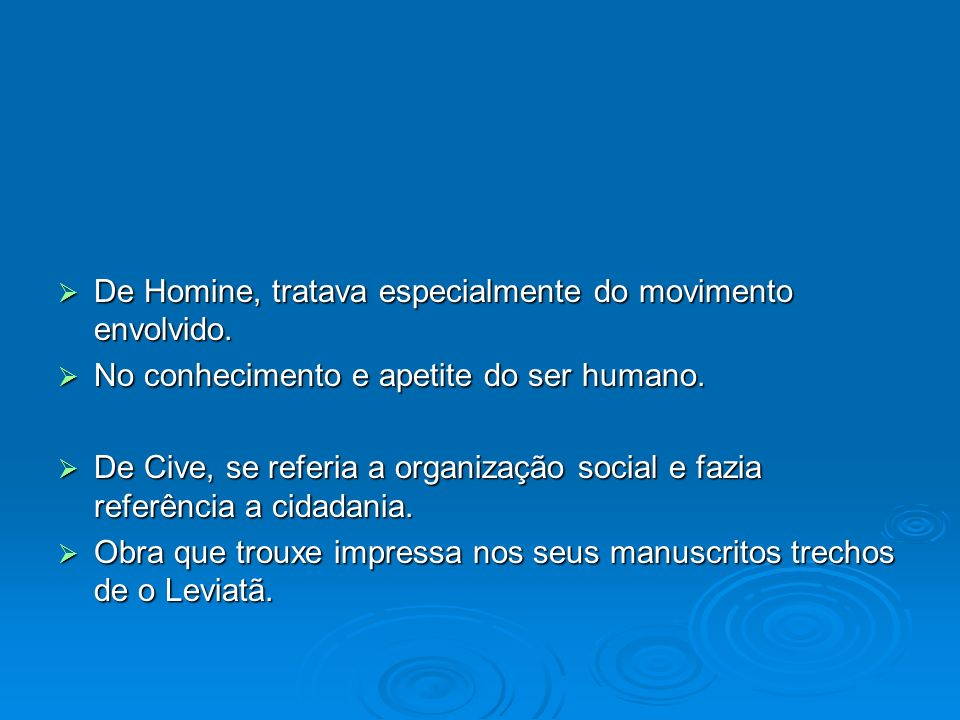 De Homine, tratava especialmente do movimento envolvido.