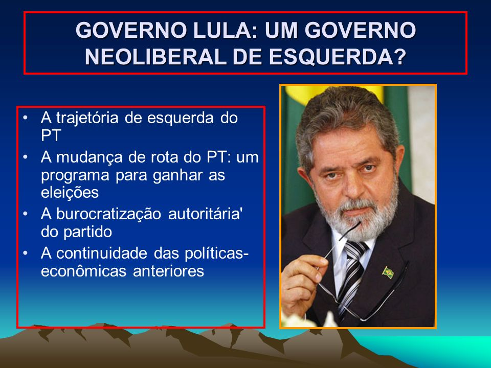 GOVERNO LULA: UM GOVERNO NEOLIBERAL DE ESQUERDA