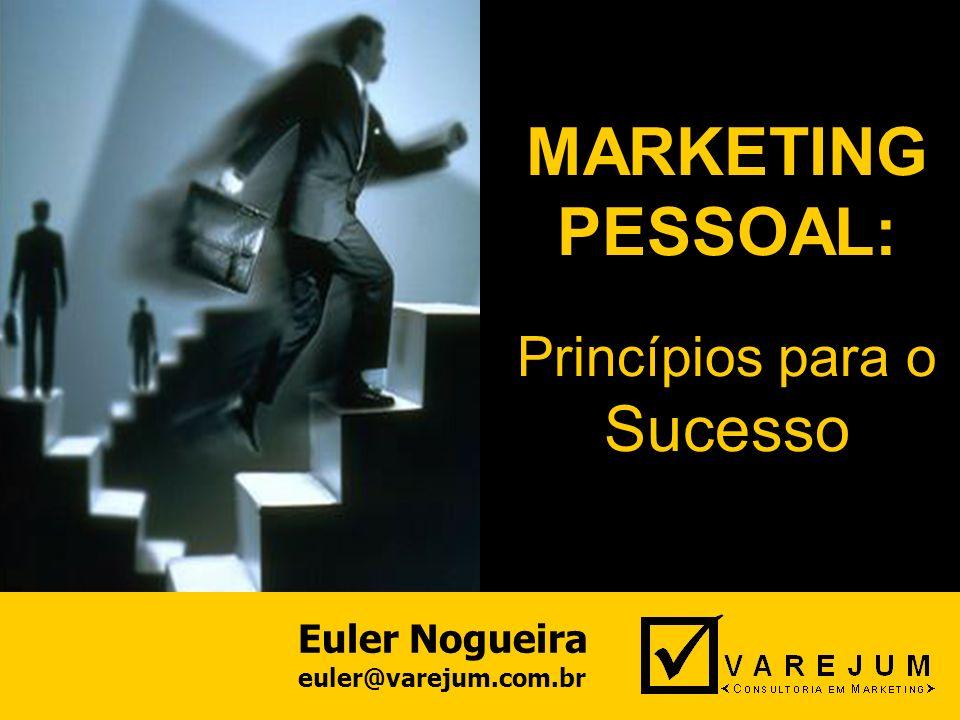 MARKETING PESSOAL: Sucesso Princípios para o Euler Nogueira