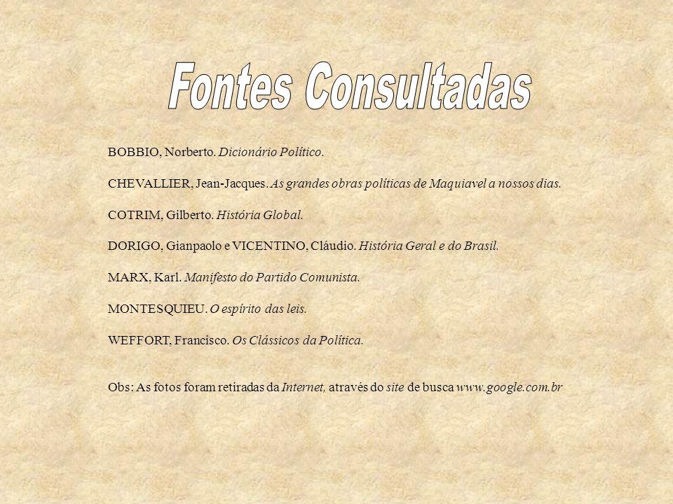 Fontes Consultadas BOBBIO, Norberto. Dicionário Político.