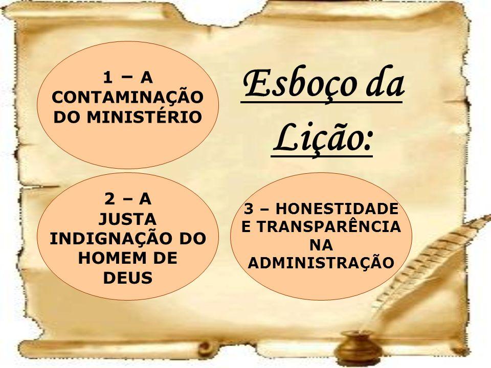 Esboço da Lição: 1 – A CONTAMINAÇÃO DO MINISTÉRIO 2 – A JUSTA
