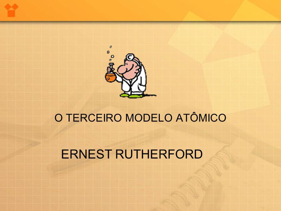 O TERCEIRO MODELO ATÔMICO