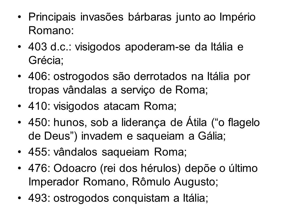 Principais invasões bárbaras junto ao Império Romano: