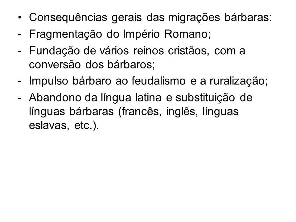 Consequências gerais das migrações bárbaras:
