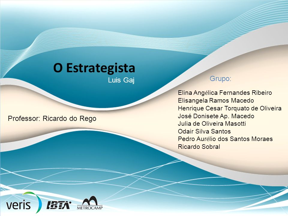 O Estrategista Grupo: Luis Gaj Professor: Ricardo do Rego