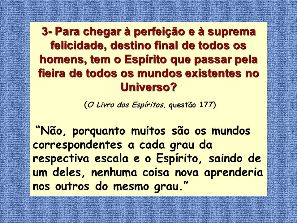 (O Livro dos Espíritos, questão 177)