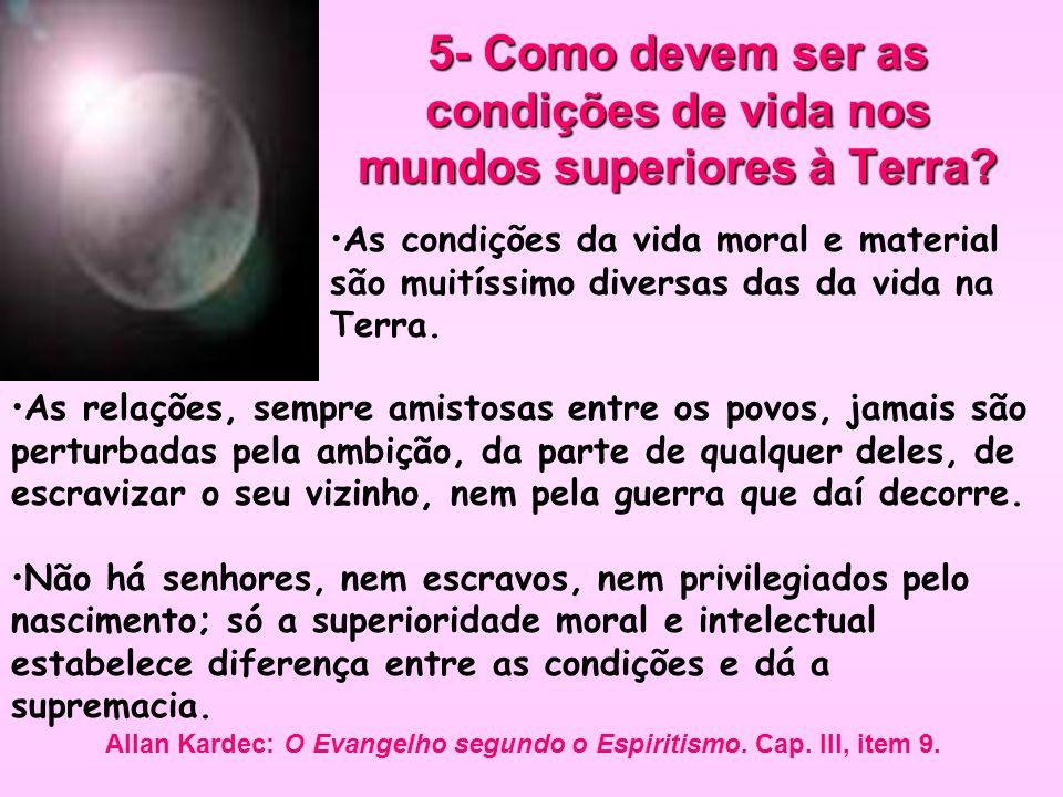 5- Como devem ser as condições de vida nos mundos superiores à Terra