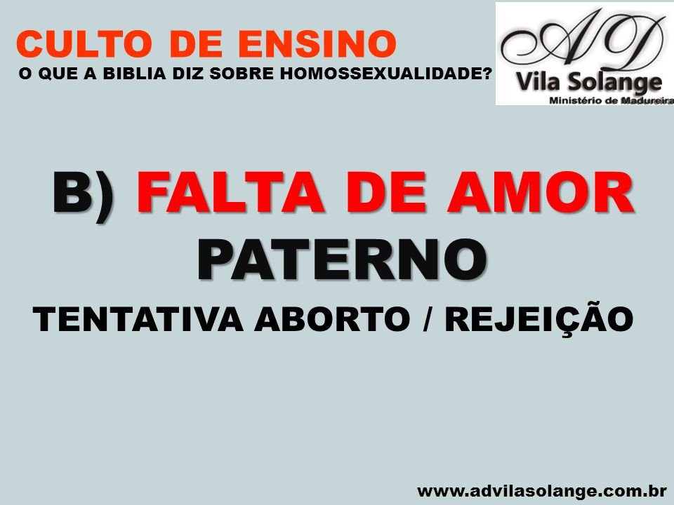 B) FALTA DE AMOR PATERNO