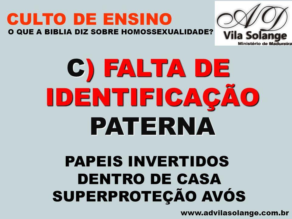 C) FALTA DE IDENTIFICAÇÃO PATERNA