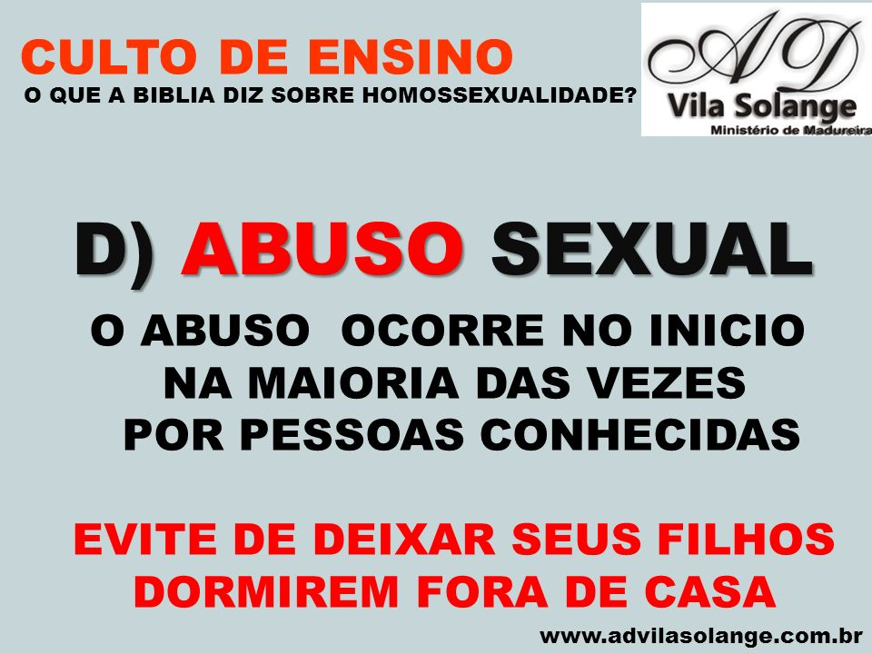 D) ABUSO SEXUAL CULTO DE ENSINO O ABUSO OCORRE NO INICIO
