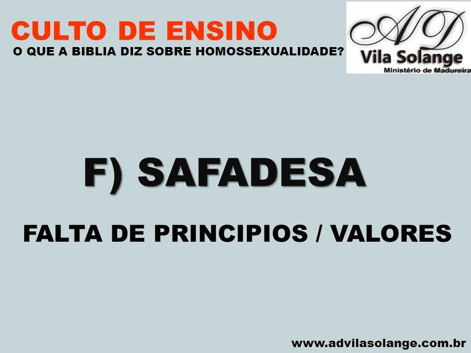 F) SAFADESA CULTO DE ENSINO FALTA DE PRINCIPIOS / VALORES