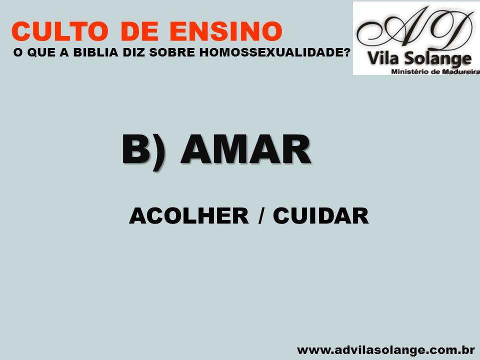 B) AMAR CULTO DE ENSINO ACOLHER / CUIDAR