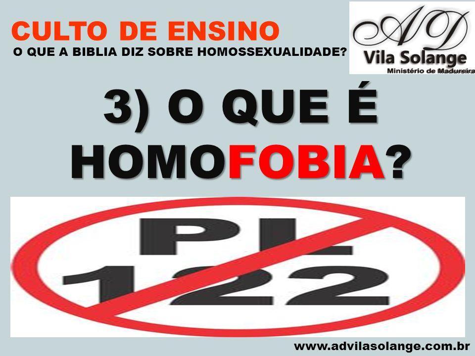 3) O QUE É HOMOFOBIA CULTO DE ENSINO