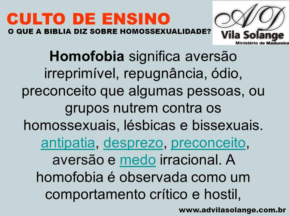 CULTO DE ENSINO O QUE A BIBLIA DIZ SOBRE HOMOSSEXUALIDADE VILA SOLANGE.