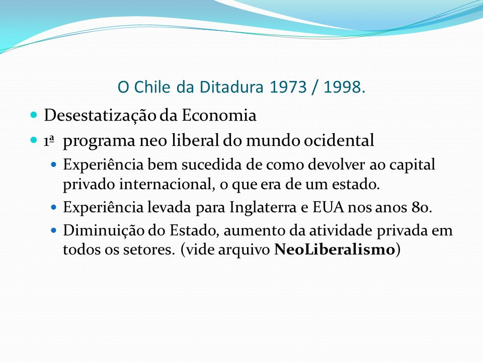 O Chile da Ditadura 1973 / 1998. Desestatização da Economia
