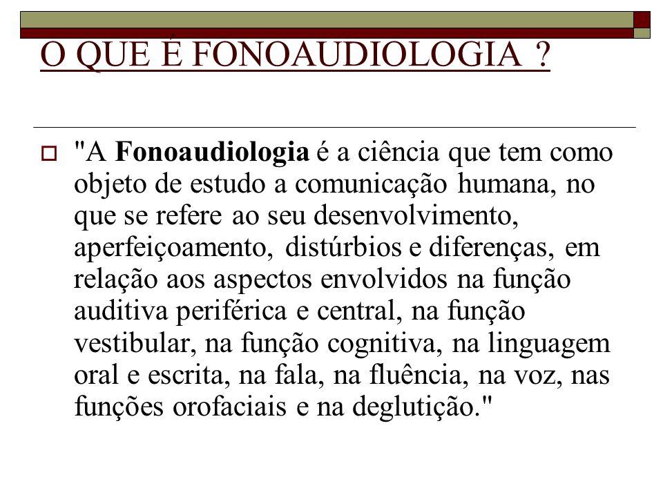 O QUE É FONOAUDIOLOGIA