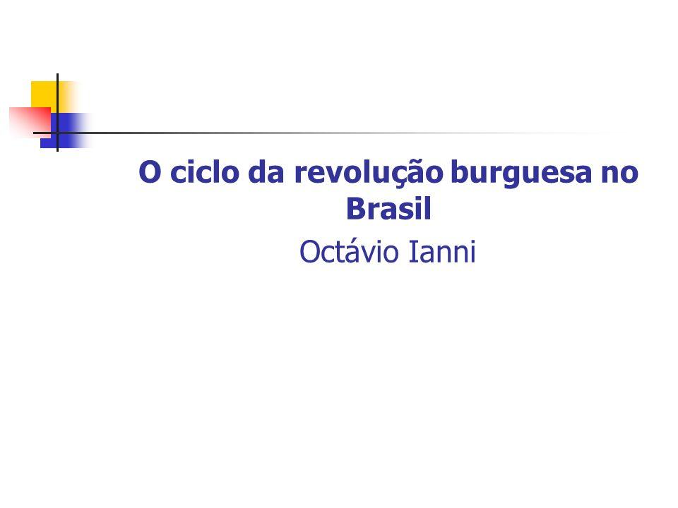 O ciclo da revolução burguesa no Brasil