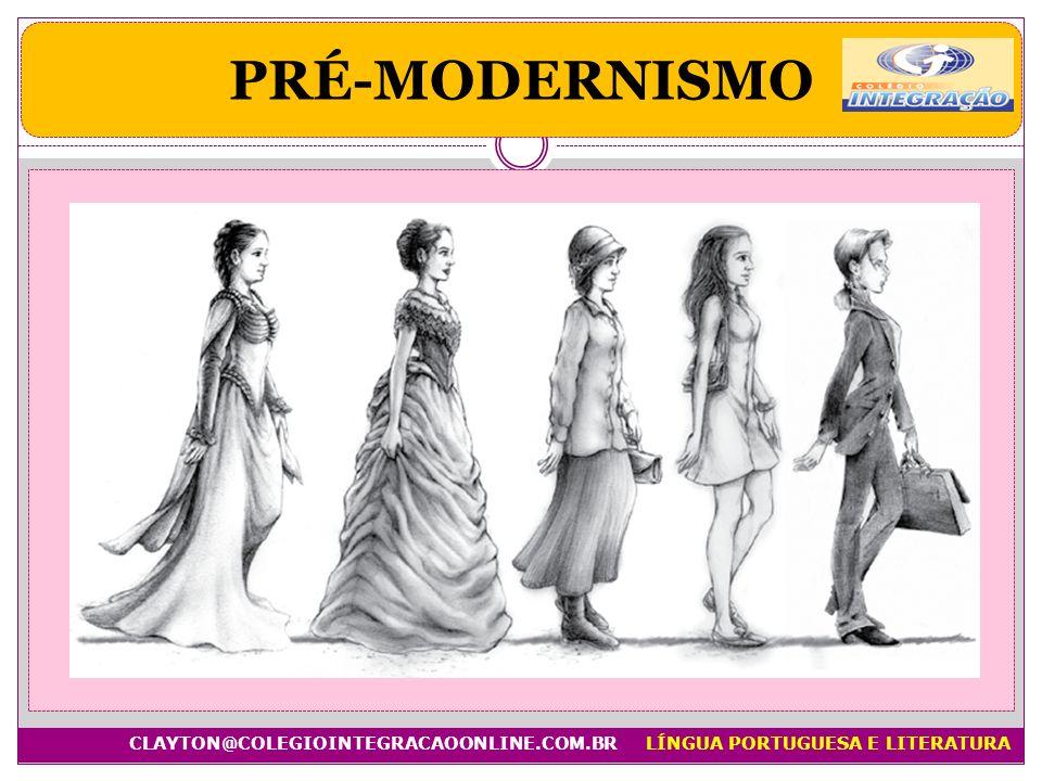 PRÉ-MODERNISMO CLAYTON@COLEGIOINTEGRACAOONLINE.COM.BR