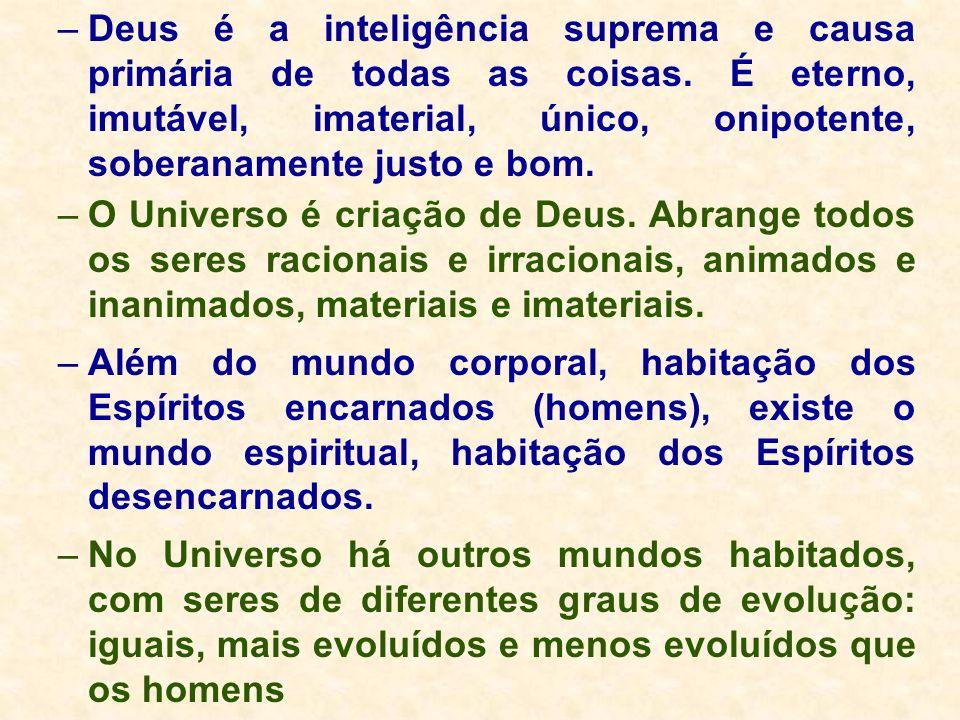 Deus é a inteligência suprema e causa primária de todas as coisas