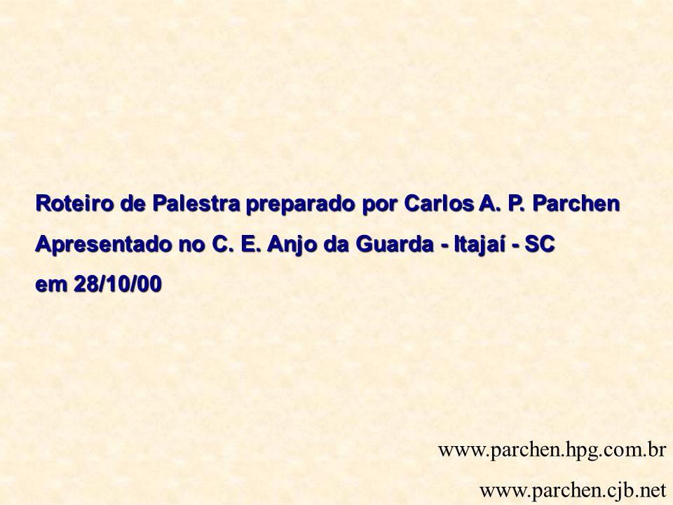Roteiro de Palestra preparado por Carlos A. P. Parchen