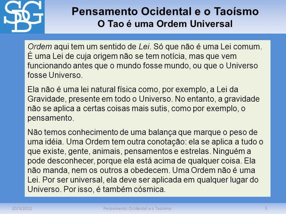 Pensamento Ocidental e o Taoísmo O Tao é uma Ordem Universal