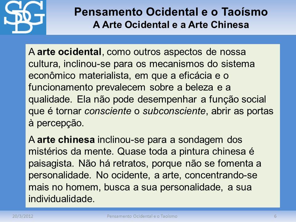 Pensamento Ocidental e o Taoísmo A Arte Ocidental e a Arte Chinesa