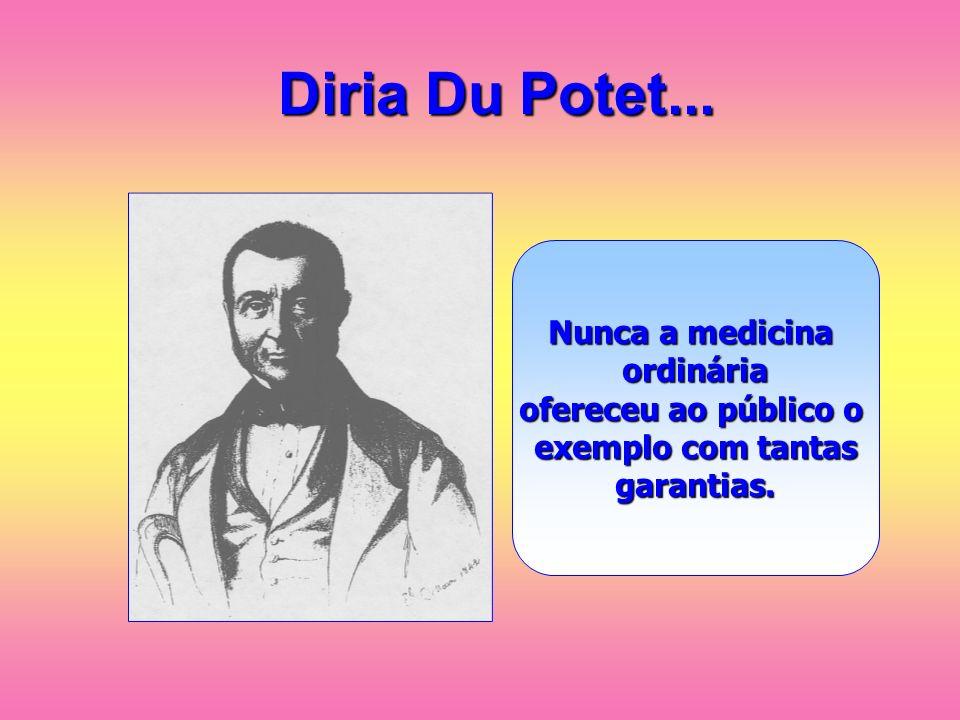 Diria Du Potet... Nunca a medicina ordinária ofereceu ao público o
