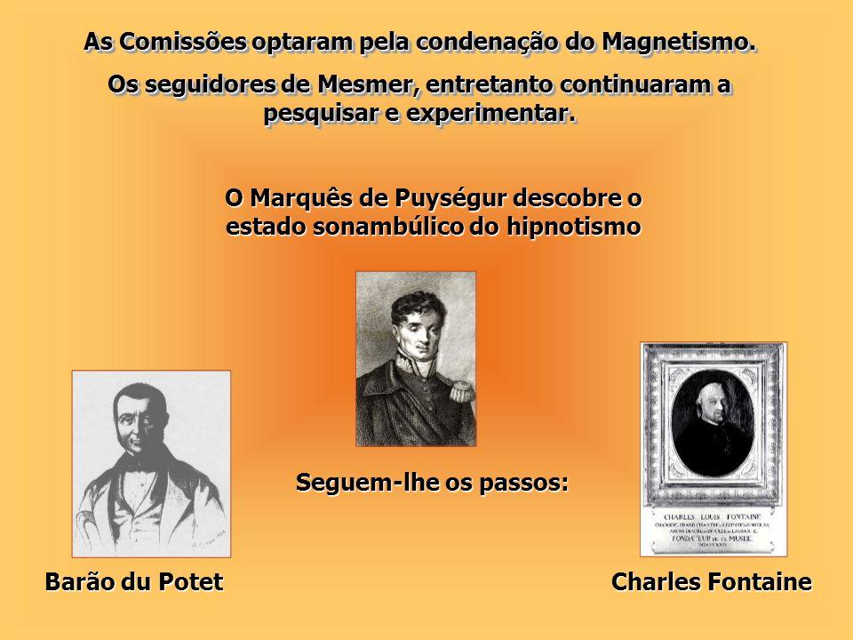 As Comissões optaram pela condenação do Magnetismo.
